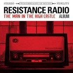 Various Artists, Resistance Radio: The Man in the High Castle Album