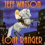 Jeff Watson, Lone Ranger