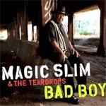 Magic Slim & The Teardrops, Bad Boy