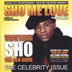 Sho, Sho Me Love