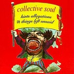 Collective Soul, Hints Allegations and Things Left Unsaid
