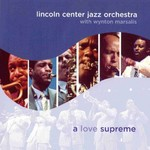 Lincoln Center Jazz Orchestra, A Love Supreme (with Wynton Marsalis)
