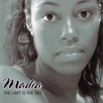Madia, The Limit Is The Sky