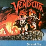 Vendetta, Go and Live... Stay and Die