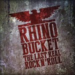 Rhino Bucket, The Last Real Rock n' Roll