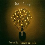 The Fray, How to Save a Life
