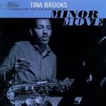 Tina Brooks, Minor Move