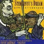 Steven Greenman, Stempenyu's Dream