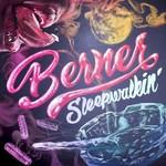 Berner, Sleepwalking