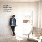 Charlie Worsham, Beginning Of Things