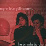 The Bilinda Butchers, Regret, Love, Guilt, Dreams