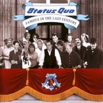 Status Quo, Famous in the Last Century