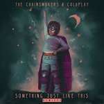 The Chainsmokers & Coldplay, Something Just Like This (Remix Pack)