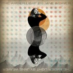 Jane Weaver, The Amber Light mp3