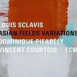 Louis Sclavis, Asian Fields Variations (with Dominique Pifarely, Vincent Courtois)