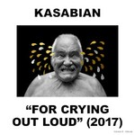 Kasabian, For Crying Out Loud
