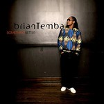 Brian Temba, Something Better