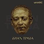 Brian Temba, UnABC (UnApologetic, UnBreakable, Uncensored)
