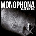 Monophona, Black on Black
