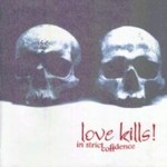 In Strict Confidence, Love Kills!