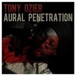 Tony Ozier, Aural Penetration