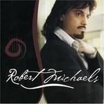 Robert Michaels, Robert Michaels