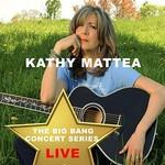 Kathy Mattea, Big Bang Concert Series: Kathy Mattea (Live)