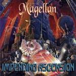 Magellan, Impending Ascension