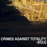 Sole, Crimes Against Totality