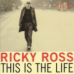 Ricky Ross, This Is the Life