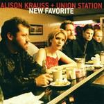 Alison Krauss & Union Station, New Favorite