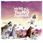 Walter Martin, We're All Young Together