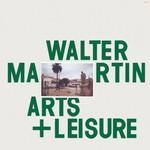 Walter Martin, Arts & Leisure