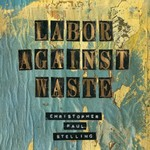 Christopher Paul Stelling, Labor Against Waste mp3