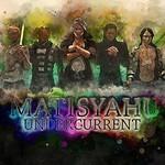 Matisyahu, Undercurrent