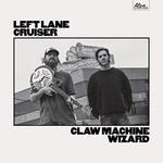 Left Lane Cruiser, Claw Machine Wizard