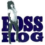 Boss Hog, Drinkin' Letchin' & Lyin'