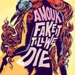 Anouk, Fake It Till We Die