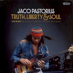 Jaco Pastorius, Truth, Liberty & Soul (Live in NYC: The Complete 1982 NPR Jazz Alive! Recording)