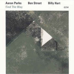 Aaron Parks, Ben Street, Billy Hart, Find The Way