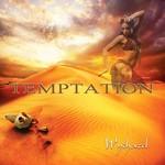 Wychazel, Temptation