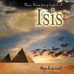 Wychazel, The Healing Light of Isis