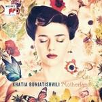 Khatia Buniatishvili, Motherland