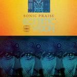 Ecstatic Vision, Sonic Praise