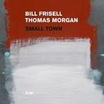 Bill Frisell & Thomas Morgan, Small Town