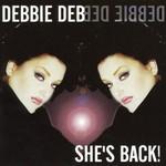 Debbie Deb, She's Back!