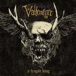 Vallenfyre, A Fragile King