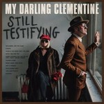My Darling Clementine, Still Testifying
