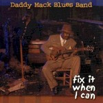 Daddy Mack Blues Band, Fix It When I Can