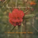 Vince Guaraldi Trio, A Flower Is a Lovesome Thing